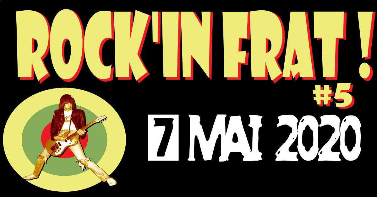 ROCK IN FRAT 5 [Rigneu-le-Désert - 01] > 07-05-2020