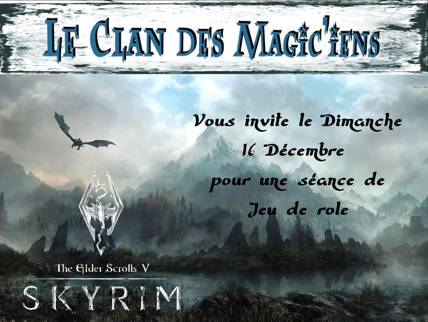 Dimanche 16 Décmbre : Jeu de rôle (Skyrim) à partir de 14h LODJY