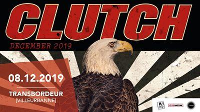 CLUTCH [Lyon - 69] > 08-12-2019