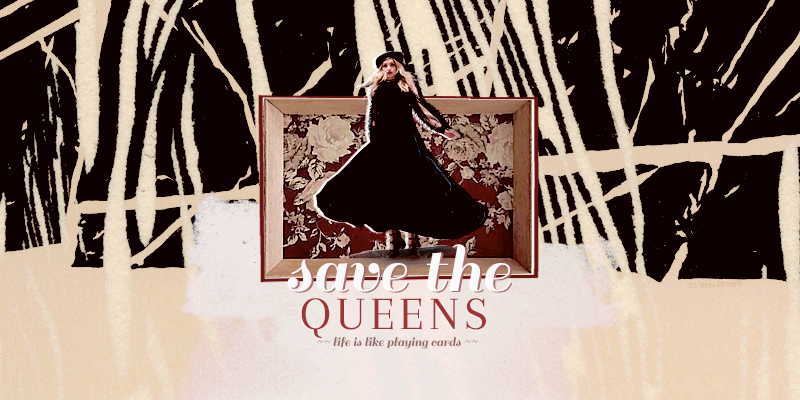 SAVE THE QUEENS