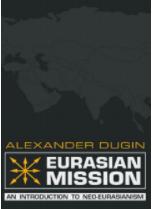 البعثة الأوراسية - مقدمة في النيو- الأوراسية - لألكسندر دوغين