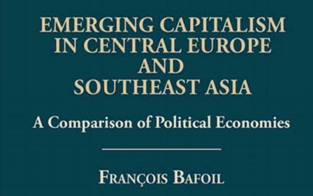 الرأسمالية الناشئة في أوروبا الوسطى وجنوب شرق آسيا: مقارنة بين الاقتصادات السياسية